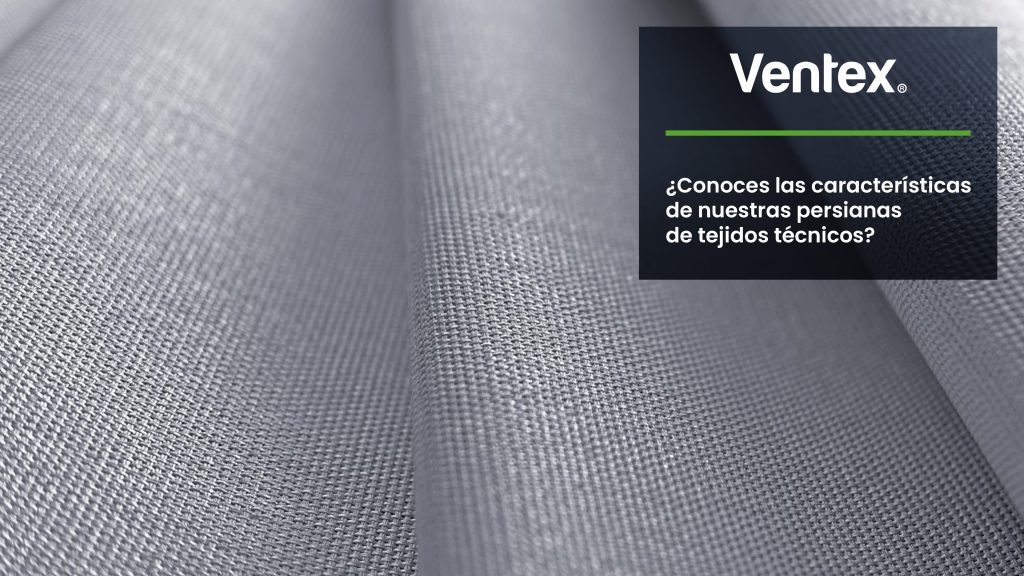 Do you know the characteristics of our roller shades with technical textiles?